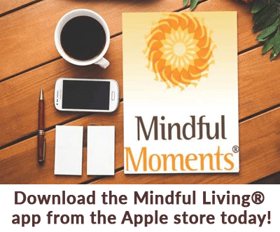 Get The Mindful Living® App